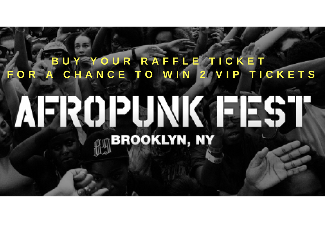 Buy Your Afropunk Raffle Tickets